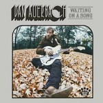 220px-Dan_Auerbach_Waiting_on_a_Song